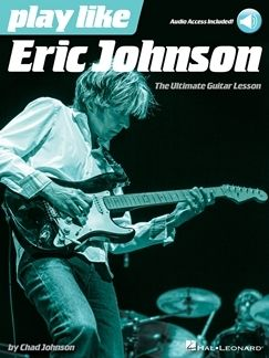 Play Like Eric Johnson: The Ultimate Guitar Lesson