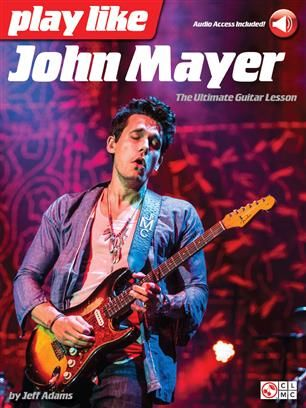 Play Like John Mayer: The Ultimate Guitar Lesson 15 songs